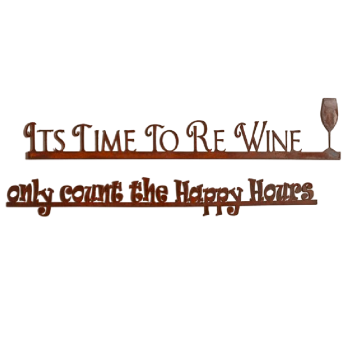 Its Time to Re Wine/ Only Count the Happy Hours