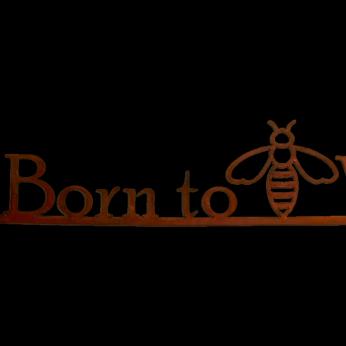 Born To Bee Wild Metal sign