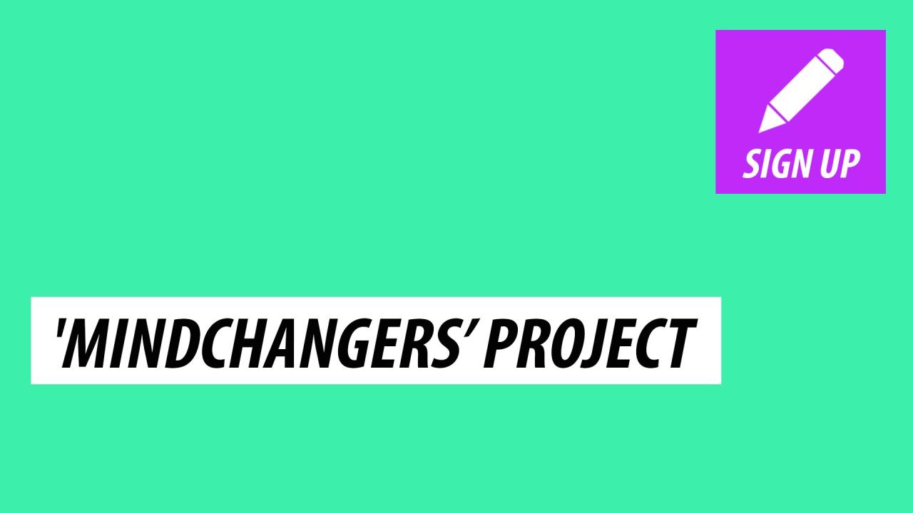 'Mindchangers' project