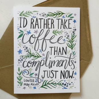 """Louisa May Alcott """"I'd rather take coffee..."""" Greeting Card"""