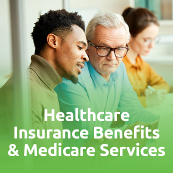 Healthcare Insurance Benefits & Medicare Services