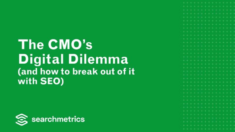 Douglas Bell (Searchmetrics): The CMO's Digital Dilemma