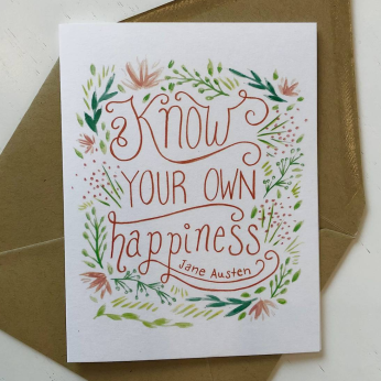 """Jane Austen """"Know your own happiness."""" Greeting Card"""