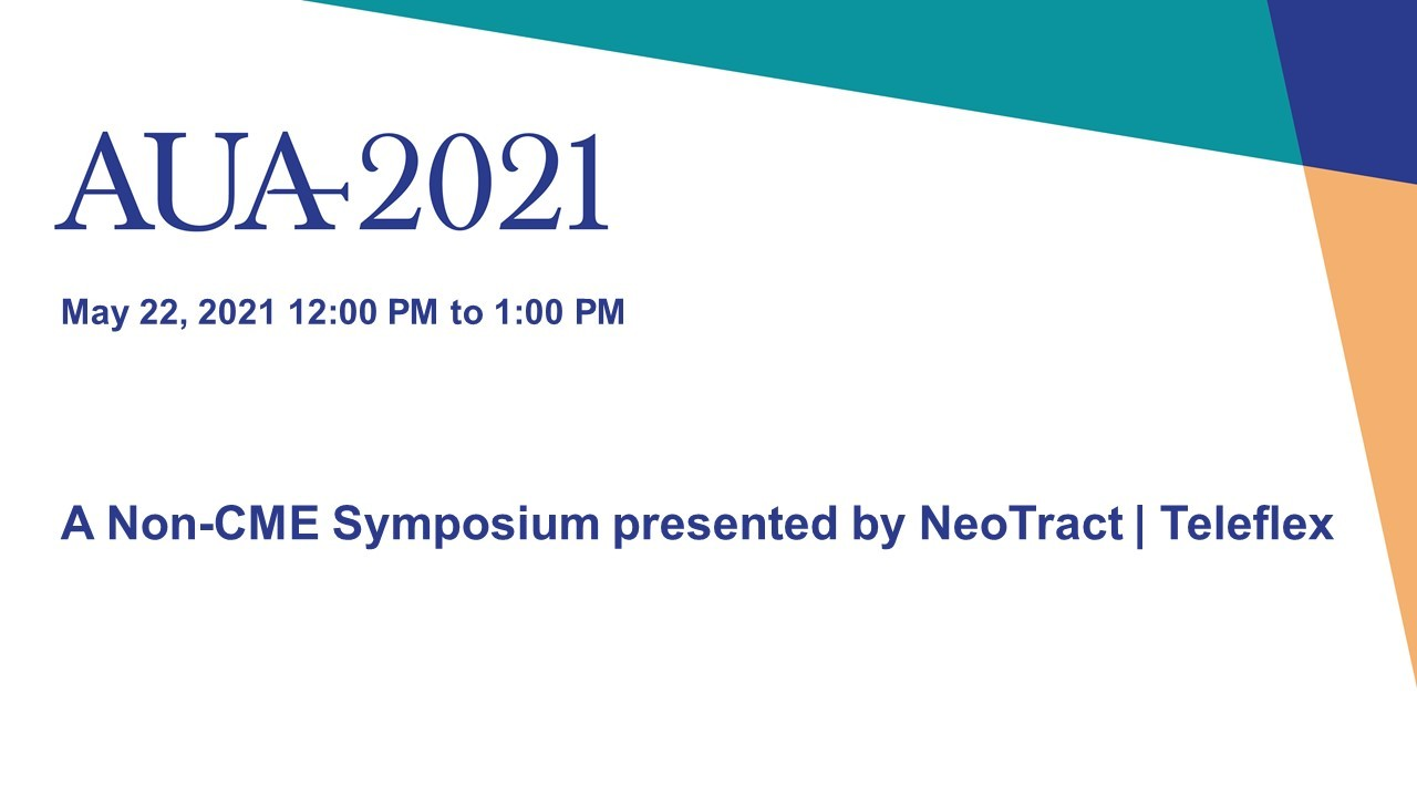 A Non-CME Symposium presented by NeoTract | Teleflex- The UroLift procedure:  The importance of the largest group of patients in all urology practice