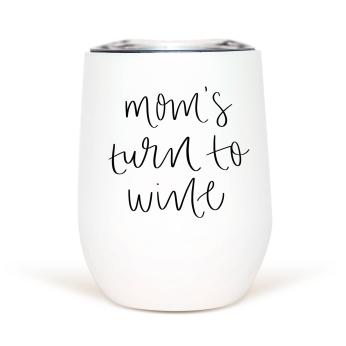 Mom's Turn To Wine Tumbler