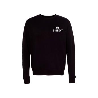 We Dissent Unisex Sweatshirt
