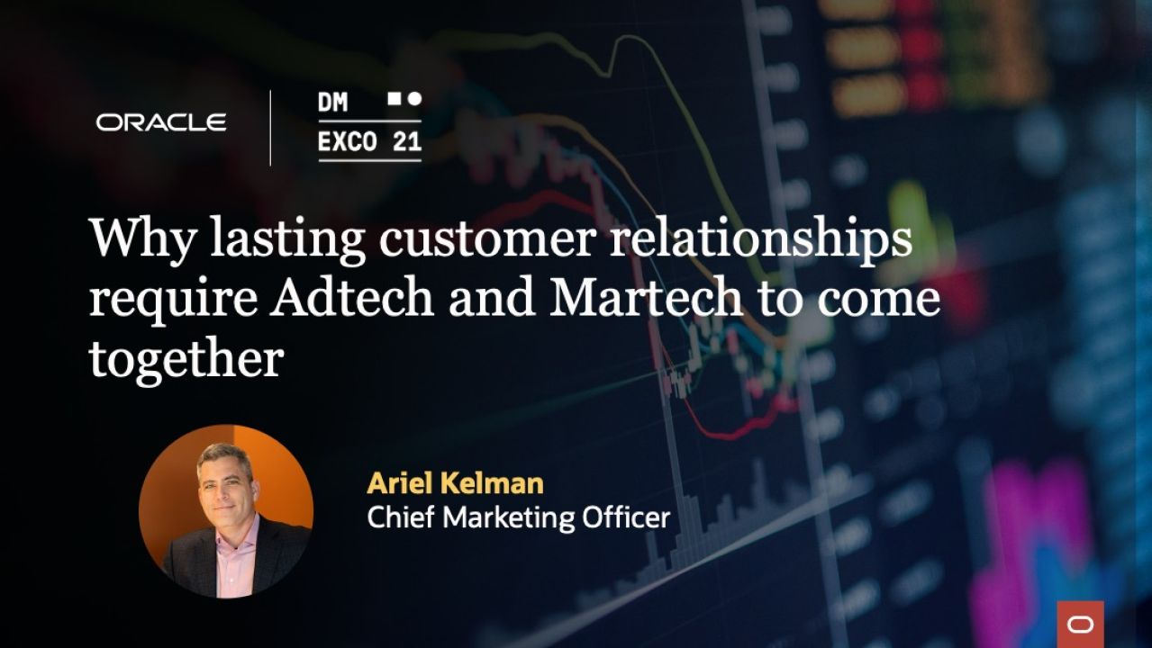 Why lasting customer relationships require Adtech and Martech to come together