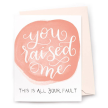 You Raised Me Card