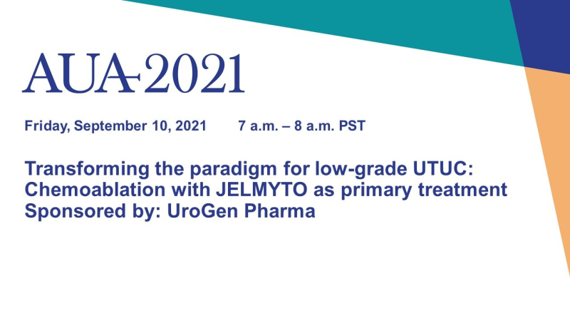 Transforming the paradigm for low-grade UTUC: Chemoablation with JELMYTO as primary treatment Sponsored by: UroGen Pharma