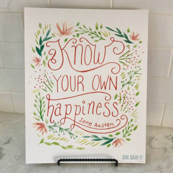 """Jane Austen """"Know your own happiness."""" Art Print"""