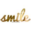 Smile Cursive | Tabletop Centerpiece | Shelf Decor