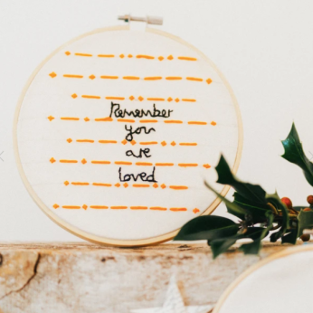Embroidery Hoop - Remember You are Loved